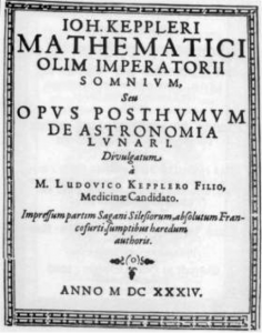 : Title page of Johannes Kepler's De Somnium, considered (by me) the first science fiction novella. Source: Wikipedia Commons